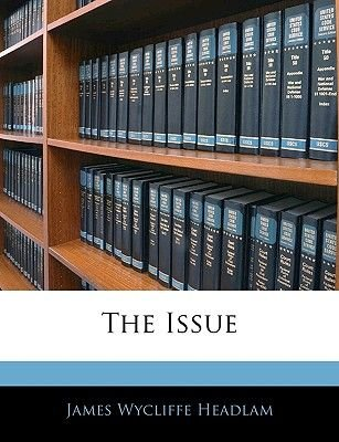 The Issue (Paperback): James Wycliffe Headlam