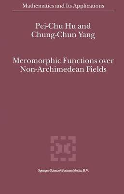 Meromorphic Functions Over Non-Archimedean Fields (Paperback):