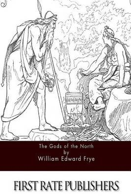 The Gods of the North (Paperback): William Edward Frye