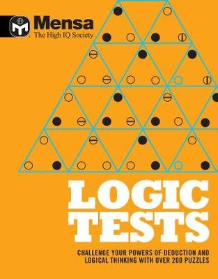 Mensa: Logic Tests - Challenge Your Powers of Deduction and Logical  Thinking (Paperback)