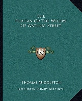 The Puritan or the Widow of Watling Street (Paperback): Thomas Middleton