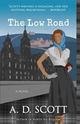 The Low Road - A Novel (Paperback): A. D. Scott