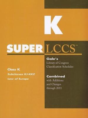 SUPERLCCS, Class K - Subclasses KJ-KKZ: Law of Europe (Paperback): Gale Cengage Learning