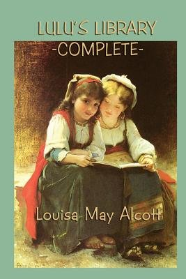 Lulu's Library -Complete- (Paperback): Louisa May Alcott