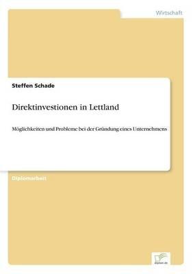 Direktinvestionen in Lettland (German, Paperback): Steffen Schade