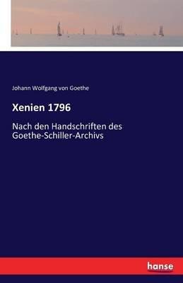 Xenien 1796 (German, Paperback): Johann Wolfgang Von Goethe