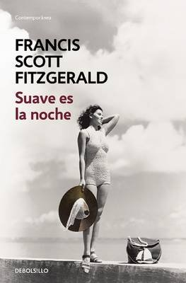 Suave Es La Noche / Tender Is the Night (Spanish, Paperback): Fitzgerald Scott