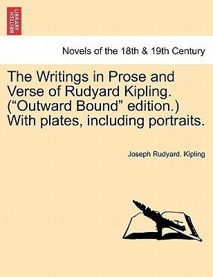 The Writings in Prose and Verse of Rudyard Kipling. (Outward Bound Edition.) with Plates, Including Portraits. (Paperback):...