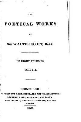 The Poetical Works of Sir Walter Scott - Vol. III (Paperback): Walter Scott