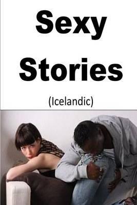 Sexy Stories (Icelandic) (Icelandic, Paperback): Miss Maya