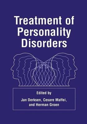 Treatment of Personality Disorders (Paperback, Softcover reprint of hardcover 1st ed. 2000): Jan J.L. Derksen, Cesare Maffei,...