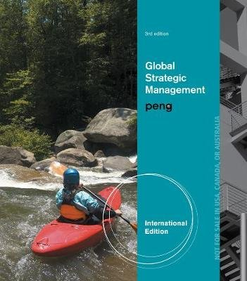 Global Strategic Management, International Edition (Paperback, 3rd edition): Mike Peng