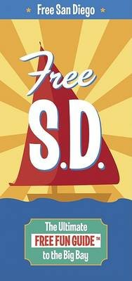 Free San Diego - The Ultimate Free Fun Guide to the Big Bay (Paperback): Troy Corley