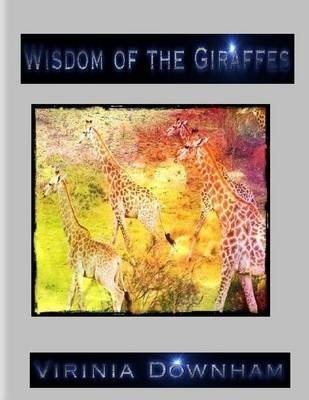 Wisdom of the Giraffes (Electronic book text): Virinia Downham