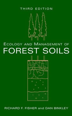 Ecology and Management of Forest Soils (Hardcover, 3rd Revised edition): William L. Pritchett