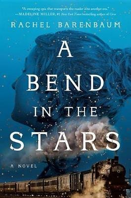 A Bend in the Stars - A Novel (Hardcover): Rachel Barenbaum