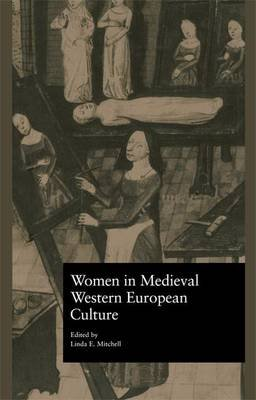 Women in Medieval Western European Culture (Paperback): Linda E. Mitchell