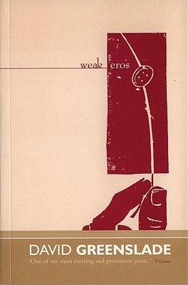Weak Eros (Paperback): David Greenslade