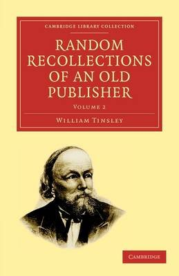 Random Recollections of an Old Publisher (Paperback): William, Tinsley,
