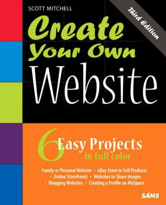 Create Your Own Website (Paperback, 3rd Revised edition): Scott Mitchell