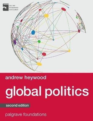 Global Politics (Paperback, 2nd Edition): Andrew Heywood