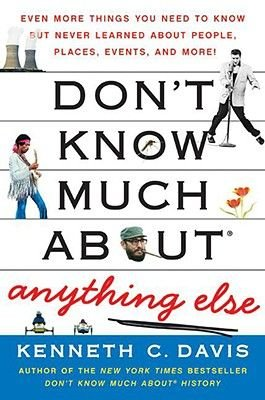 Don't Know Much about Anything Else (Electronic book text): Kenneth C Davis