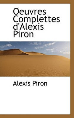 Oeuvres Complettes D'Alexis Piron (Paperback): Alexis Piron