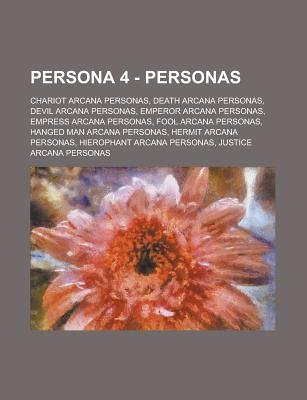 Persona 4 - Personas - Chariot Arcana Personas, Death Arcana Personas, Devil Arcana Personas, Emperor Arcana Personas, Empress...