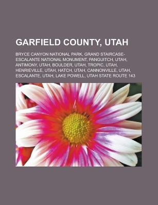 Garfield County, Utah - Bryce Canyon National Park, Grand Staircase-Escalante National Monument, Panguitch, Utah, Antimony,...