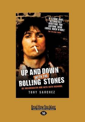 Up and Down with the Rolling Stones - My Rollercoaster Ride with Keith Richards (Large print, Paperback, [Large Print]): Tony...