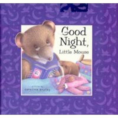 Goodnight Little Mouse (Hardcover): Dugaid Steer, Caroline Anstey