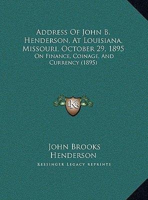 Address of John B. Henderson, at Louisiana, Missouri, Octobeaddress of John B. Henderson, at Louisiana, Missouri, October 29,...