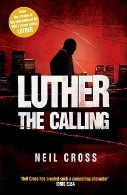 LUTHER: The Calling (Hardcover): Neil Cross
