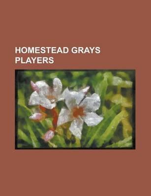 Homestead Grays Players - Cool Papa Bell, Josh Gibson, Ted Radcliffe, Buck Leonard, Luke Easter, Silas Simmons, Martn Dihigo,...