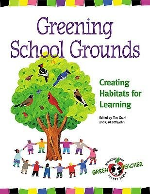 Greening School Grounds - Creating Habitats for Learning (Paperback): Tim Grant, Gail Littlejohn