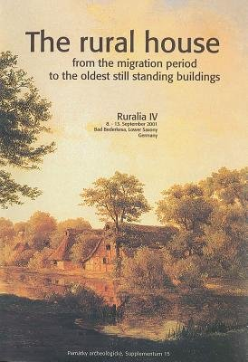 The Rural House from the Migration Period to the Oldest Still Standing Buildings (Paperback): Jan Klapste