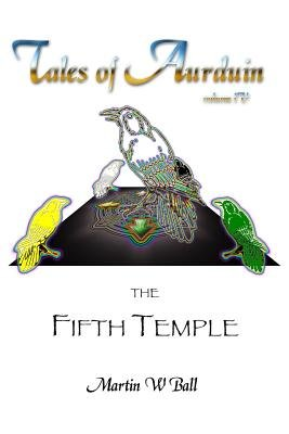 The Fifth Temple - Tales of Aurduin (Paperback): Martin W. Ball