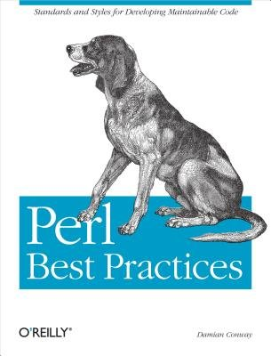 Perl Best Practices - Standards and Styles for Developing Maintainable Code (Electronic book text): Damian Conway