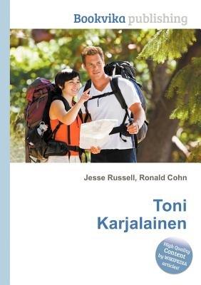Toni Karjalainen (Paperback): Jesse Russell, Ronald Cohn