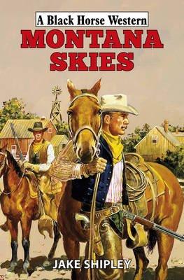 Montana Skies (Hardcover): Jake Shipley