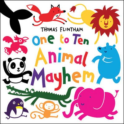 One To Ten... Animal Mayhem (Paperback): Thomas Flintham