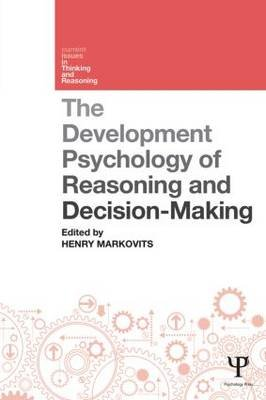 The Developmental Psychology of Reasoning and Decision-Making (Paperback, New): Henry Markovits