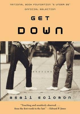 Get Down - Stories (Paperback): Asali Solomon