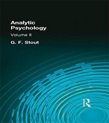 Analytic Psychology - Volume II (Electronic book text): G F Stout