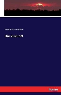 Die Zukunft (German, Paperback): Maximilian Harden