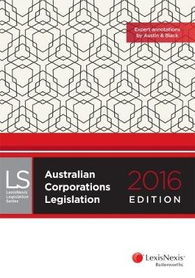 Australian Corporations Legislation 2016 edition (Paperback, 2016th edition): Lexisnexis