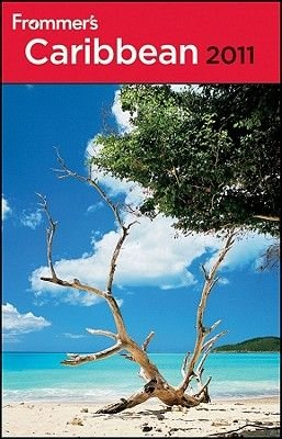 Frommer's Caribbean 2011 (Paperback, Revised edition): Darwin Porter, Danforth Prince, Alexis Lipsitz Flipin, Christina...