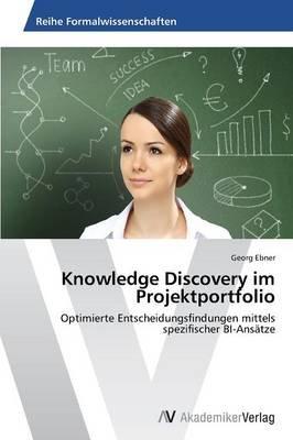 Knowledge Discovery Im Projektportfolio (German, Paperback): Ebner Georg