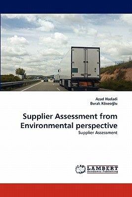 Supplier Assessment from Environmental Perspective (Paperback): Azad Hadadi, Burak Koseo Lu