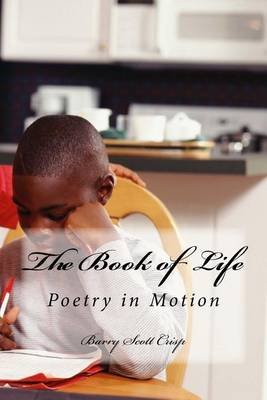 The Book of Life - Poetry in Motion (Paperback): MR Barry Scott Crisp